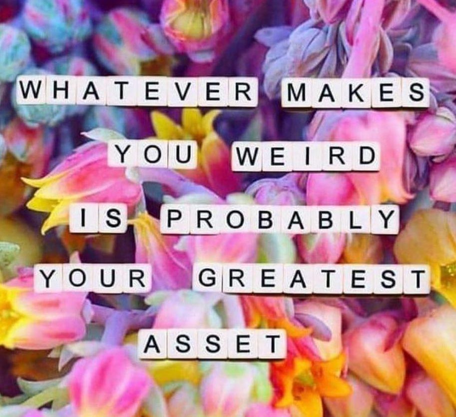 Cokolwiek czyni Cię innym jest najprawdopodobniej Twoją największą zaletą.